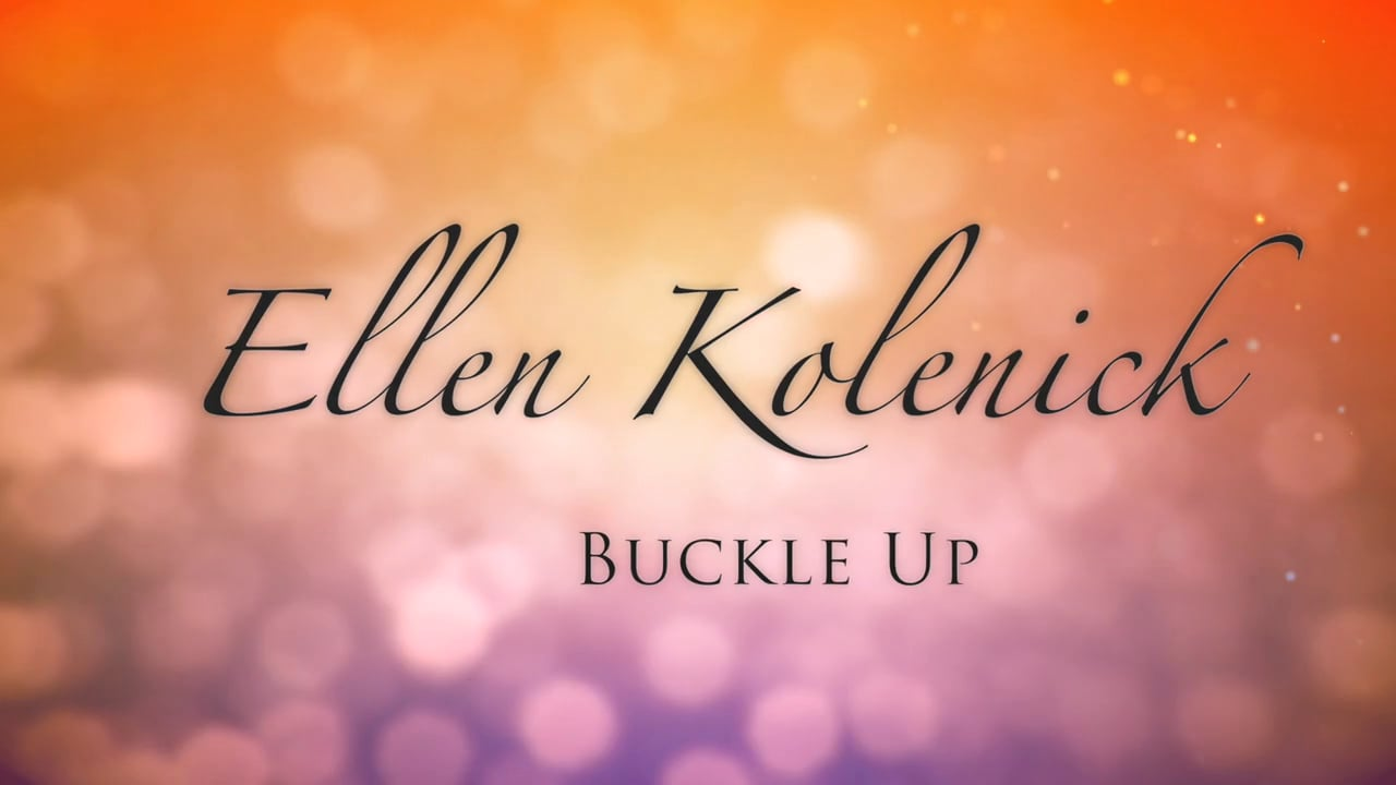 Video thumbnail for ELLEN KOLENICK – BUCKLE UP