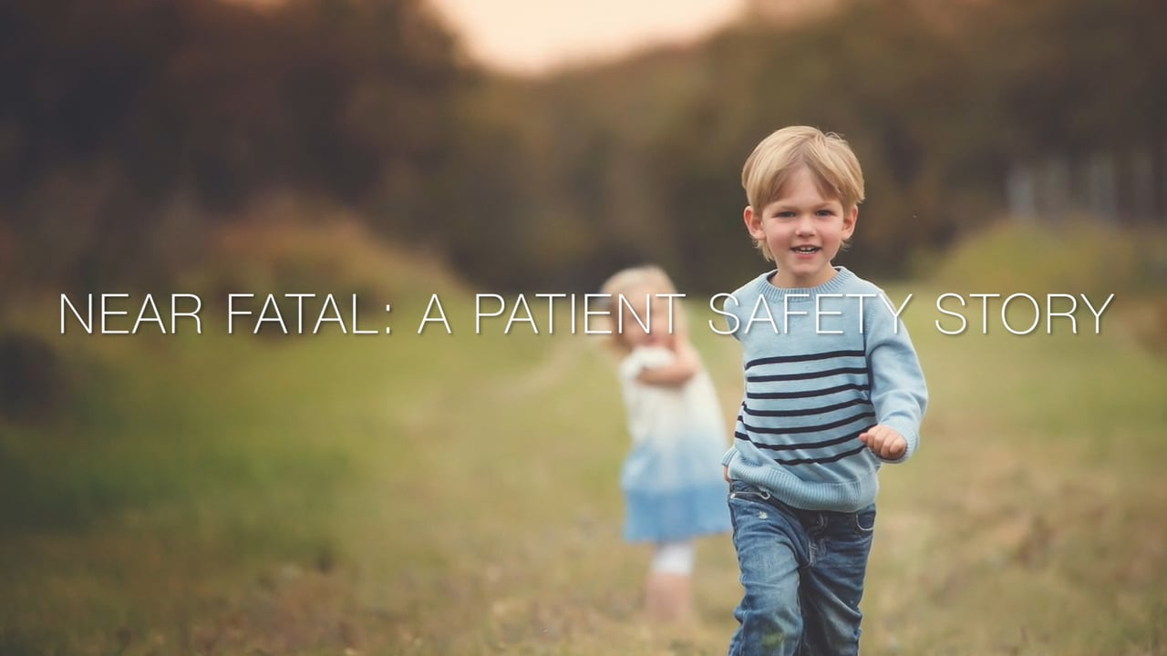 Video thumbnail for Near Fatal: A Patient Safety Story